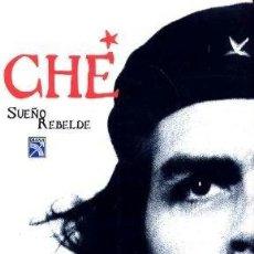 Libros de segunda mano: CHE, SUEÑO REBELDE - FERNANDO D. GARCIA. Lote 32716128