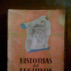Libros de segunda mano: HISTORIAS DE FUGITIVOS, DE M. M. LUCERO, 1942. Lote 32731461