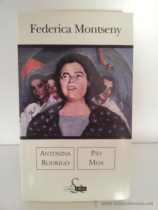 FEDERICA MONTSENY. ANTONINA RODRIGO / PIO MOA. ED. B. 2003. GUERRA CIVIL. REPÚBLICA (Libros de Segunda Mano - Biografías)