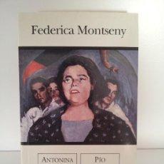 Libros de segunda mano: FEDERICA MONTSENY. ANTONINA RODRIGO / PIO MOA. ED. B. 2003. GUERRA CIVIL. REPÚBLICA. Lote 32751597