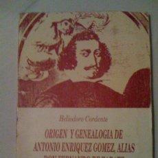 Libros de segunda mano: ORIGEN Y GENEALOGÍA DE ANTONIO ENRÍQUEZ GÓMEZ, ALIAS DON FERNANDO DE ZARATE. HELIODORO CORDENTE 1992. Lote 32799258