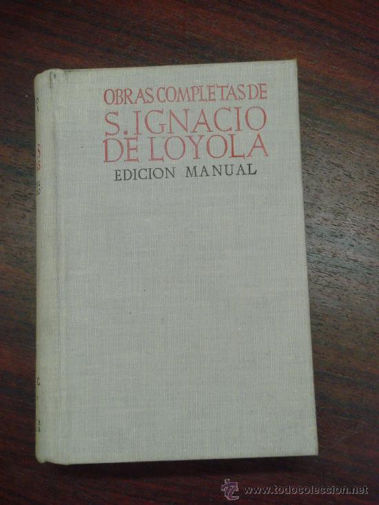OBRAS COMPLETAS DE SAN IGNACIO DE LOYOLA. 1952, (Libros de Segunda Mano - Biografías)
