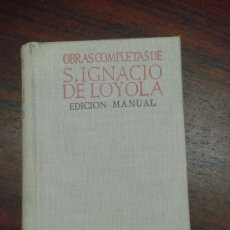 Libros de segunda mano: OBRAS COMPLETAS DE SAN IGNACIO DE LOYOLA. 1952, . Lote 32862196
