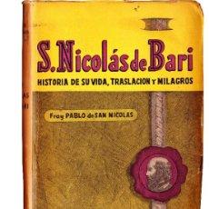 Libros de segunda mano: S. NICOLAS DE BARI--HISTORIA DE SU VIDA,TRASLACION Y MILAGROS--FRAY PABLO DE SAN NICOLAS. Lote 33092051