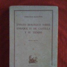 Libros de segunda mano: ENSAYO BIOLÓGICO SOBRE ENRIQUE IV DE CASTILLA Y SU TIEMPO. GREGORIO MARAÑÓN. AUSTRAL, 1960. Lote 33307760