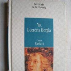 Libros de segunda mano: YO, LUCRECIA BORGIA. BARBERÁ, CARMEN. 1997. Lote 33361414