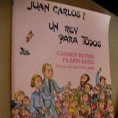 Libros de segunda mano: JUAN CARLOS I, UN REY PARA TODOS - CARMEN ROVIRA Y PILARIN BAYES. Lote 33388837