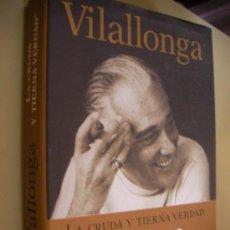 Libros de segunda mano: VILALLONGA - LA CRUDA Y TIERNA VERDAD (EM1). Lote 33416949