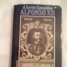 Libros de segunda mano: ALFONSO XII, EL REY ROMÁNTICO, DE J. CORTÉS CAVANILLAS. JUVENTUD, 1982. Lote 33552439