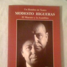 Livres d'occasion: UN HOMBRE DE TEATRO. MODESTO HIGUERAS. EL MAESTRO Y LA ASAMBLEA, DE MANUEL GÓMEZ GARCÍA. Lote 33574457