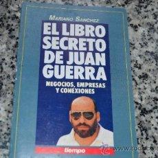 Libros de segunda mano: EL LIBRO SECRETO DE JUAN GUERRA-EDICIONES TIEMPO-1990. Lote 33620035