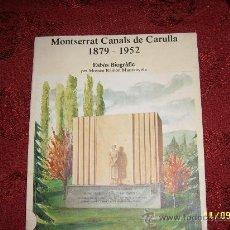 Libros de segunda mano: MONTSERRAT CANALS DE CARULLA.1879-1952.ESBÓS BIOGRÀFIC.INCREIBLE EJEMPLAR.UNA JOYA!!.VER FOTOS. Lote 34176367