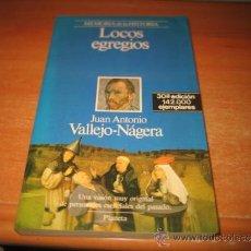 Libros de segunda mano: LOCOS EGREGIOS JUAN ANTONIO VALLEJO-NAJERA PLANETA 1989. Lote 34317166