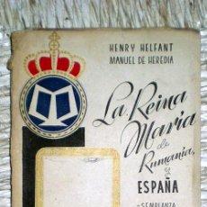 Libros de segunda mano: LA REINA MARÍA DE RUMANÍA Y ESPAÑA;H.HELFAND/M.DE HEREDIA;GRÁFICAS BARRAGÁN 1940(EJEMPLAR NUMERADO). Lote 34393942