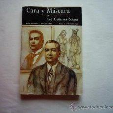 Libros de segunda mano: B. MADARIAGA/C. VALBUENA. CARA Y MÁSCARA DE JOSÉ GUTIÉRREZ-SOLANA. PRÓLOGO: C. J. CELA. 1976. 1ª ED.. Lote 34445038