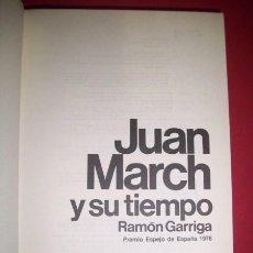 Libros de segunda mano: GARRIGA, RAMÓN - JUAN MARCH Y SU TIEMPO. Lote 34480167