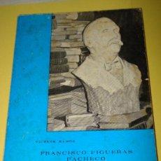 Libros de segunda mano: FRANCISCO FIGUERAS PACHECO ( 1880-1960). VICENTE RAMOS-ALICANTE 1970. PUBL. DEL FONDO EDT. . Lote 34567369