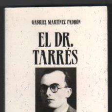 Libros de segunda mano - EL DR. TARRES - GABRIEL MARTINEZ PADRON * - 34669263