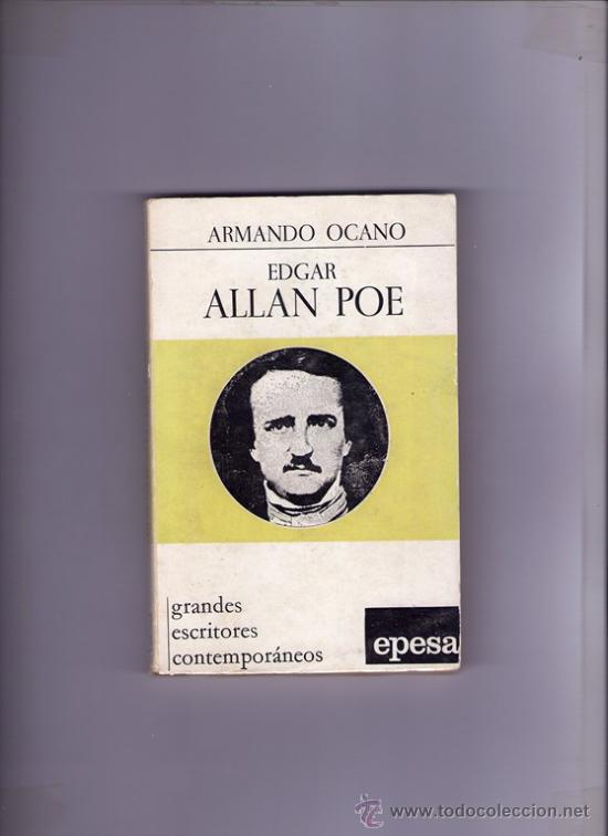 ARMANDO OCANO - EDGAR ALLAN POE - GRANDES ESCRITORES CONTEMPORANEOS (Libros de Segunda Mano - Biografías)