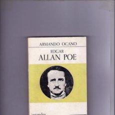 Libros de segunda mano: ARMANDO OCANO - EDGAR ALLAN POE - GRANDES ESCRITORES CONTEMPORANEOS. Lote 34677175