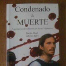 Libros de segunda mano: CONDENADO A MUERTE, DE NACHO ABAD Y ALFONSO EGEA. ESPEJO DE TINTA, 2005. Lote 34695513