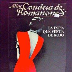 Libros de segunda mano: LA ESPÍA QUE VESTÍA DE ROJO - MEMORIAS DE ALINE, CONDESA DE ROMANONES. Lote 34740954