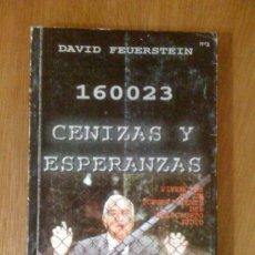 Libros de segunda mano: 16 0023 CENIZAS Y ESPERANZAS. BIOGRAFÍA DE DAVID FEUERSTEIN. FIRMADO Y DEDICADO. Lote 153438145