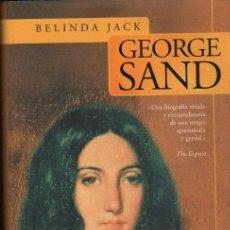 Libros de segunda mano: BELINDA JACK, GEORGE SAND, JAVIER VERGARA, LIBERDUPLEX 2001 BARCELONA, 429 PÁGS, 17X26CM. Lote 34932304