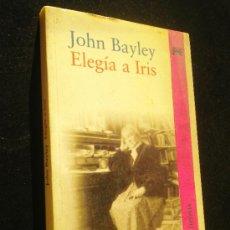 Libros de segunda mano: ELEGÍA A IRIS / BAYLEY, JOHN. Lote 35083834