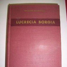 Libros de segunda mano: GREGOROVIUS, FERNANDO - LUCRECIA BORGIA : SEGÚN LOS DOCUMENTOS Y LA CORRESPONDENCIA.... Lote 35279023