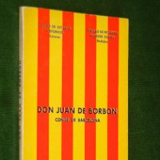 Libros de segunda mano: DON JUAN DE BORBON. CONDE DE BARCELONA - 1967 - CENTRO DE ESTUDIOS HISTORICOS DE CACERES. Lote 35264957