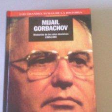 Libros de segunda mano: BIOGRAFIA MIJAIL GORVACHOV TAPA DURA. Lote 35412258