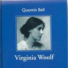 Libros de segunda mano: VIRGINIA WOOLF. DE QUENTIN BELL. PEDIDO MÍNIMO EN LIBROS: 4 TÍTULOS.. Lote 35432020