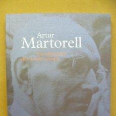 Libros de segunda mano: ARTUR MARTORELL, UN EDUCADOR DEL NOSTRE TEMPS. (EN CATALÁ). Lote 35459030
