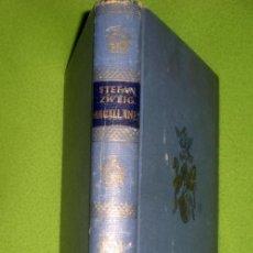 Libros de segunda mano: MAGALLANES;STEFAN ZWEIG;JUVENTUD 1ª EDICIÓN 1945. Lote 14581858