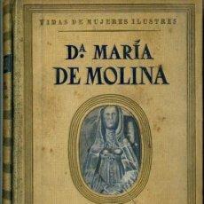 Libros de segunda mano: VIDAS DE MUJERES ILUSTRES SEIX BARRAL : Dª MARÍA DE MOLINA, POR JOSÉ Mª GARCÍA RODRÍGUEZ (1942). Lote 35691128
