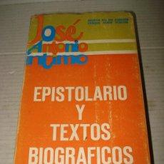 Libros de segunda mano: ANTIGUO LIBRO JOSE ANTONIO ÍNTIMO. TEXTOS BIOGRÁFICOS Y EPISTOLARIO. . Lote 35741510