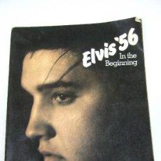 Libros de segunda mano: ELVIS PRESLEY - ELVIS '56 - IN THE BEGINNING - ALFRED WERTHEIMER - GREGORY MARTINELLI - 1979 -INGLES. Lote 35765560