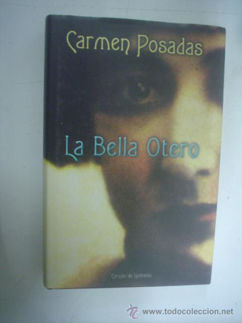 CARMEN POSADAS: LA BELLA OTERO (Libros de Segunda Mano - Biografías)