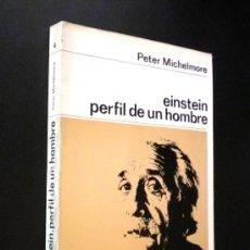Libros de segunda mano: EINSTEIN. PERFIL DE UN HOMBRE. CON 3 FIGURAS./ MICHELMORE, PETER.. Lote 35900578