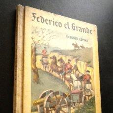 Libros de segunda mano: FEDERICO EL GRANDE /ESPINA, ANTONIO. Lote 179221315