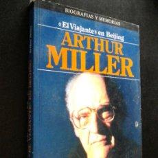 Libros de segunda mano: EL VIAJANTE EN BEIJING /MILLER, ARTHUR. Lote 35964087