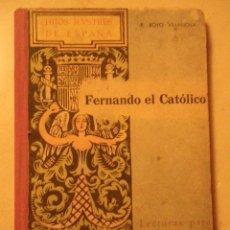 Libros de segunda mano: HIJOS ILUSTRES DE ESPAÑA.FERNANDO EL CATÓLICO.LECTURAS PARA LA JUVENTUD 4. ED. SANCHEZ RODRIGO.1ª ED. Lote 36074826