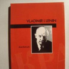 Libros de segunda mano: VLADIMIR LENIN - JOAN ESTRUCH (ED. LUMEN, 1989). BIOGRAFÍA CON FOTOS.. Lote 36250719