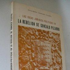 Libros de segunda mano: LAS IDEAS JURÍDICO-POLÍTICAS EN LA REBELIÓN DE GONZALO PIZARRO, LA TRAMOYA DOCTRINAL DEL LEVANTAMIEN. Lote 36301656