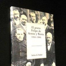 Libros de segunda mano: EL POETA FELIPE DE ARRESE Y BEITIA 1841 1906 / ZUBIRI SABIN DE / TEMAS VIZCAÍNOS. Lote 36401006