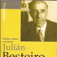 Libros de segunda mano: LIBRO-JULIAN BESTEIRO NADAR CONTRA CORRIENTE-BLAS ZABALETA MARTIN MERAS-ALGABA 2002-BIOGRAFIA. Lote 36496256
