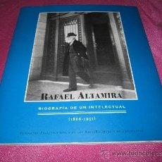 Libros de segunda mano: RAFAEL ALTAMIRA BIOGRAFIA DE UN INTELECTUAL 1866-1951 77 PAGINAS VARIAS FOTOGRAFIAS . Lote 36613300