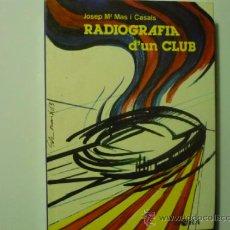 Libros de segunda mano: LIBRO FUTBOL RADIOGRAFIA D´UN CLUB.-- F.C.BARCELONA --BARÇA-ESCRITO EN CATALAN. Lote 36750222
