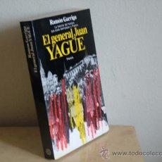 Libros de segunda mano: EL GENERAL JUAN YAGUE.GARRIGA,JUAN.PLANETA ED REF( GUERRA CIVIL BS1). Lote 37002543